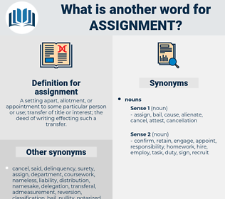 assignment, synonym assignment, another word for assignment, words like assignment, thesaurus assignment