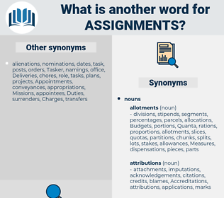 assignments, synonym assignments, another word for assignments, words like assignments, thesaurus assignments
