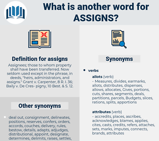 assigns, synonym assigns, another word for assigns, words like assigns, thesaurus assigns