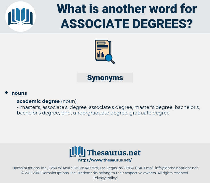 associate degrees, synonym associate degrees, another word for associate degrees, words like associate degrees, thesaurus associate degrees