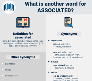 associated, synonym associated, another word for associated, words like associated, thesaurus associated