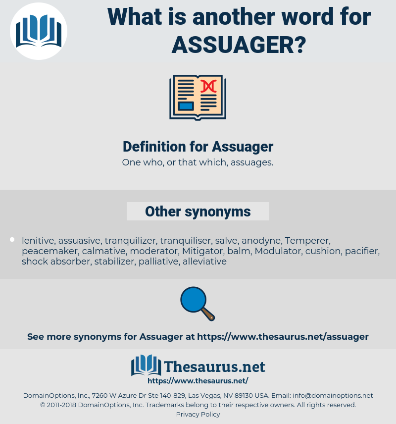 Assuager, synonym Assuager, another word for Assuager, words like Assuager, thesaurus Assuager
