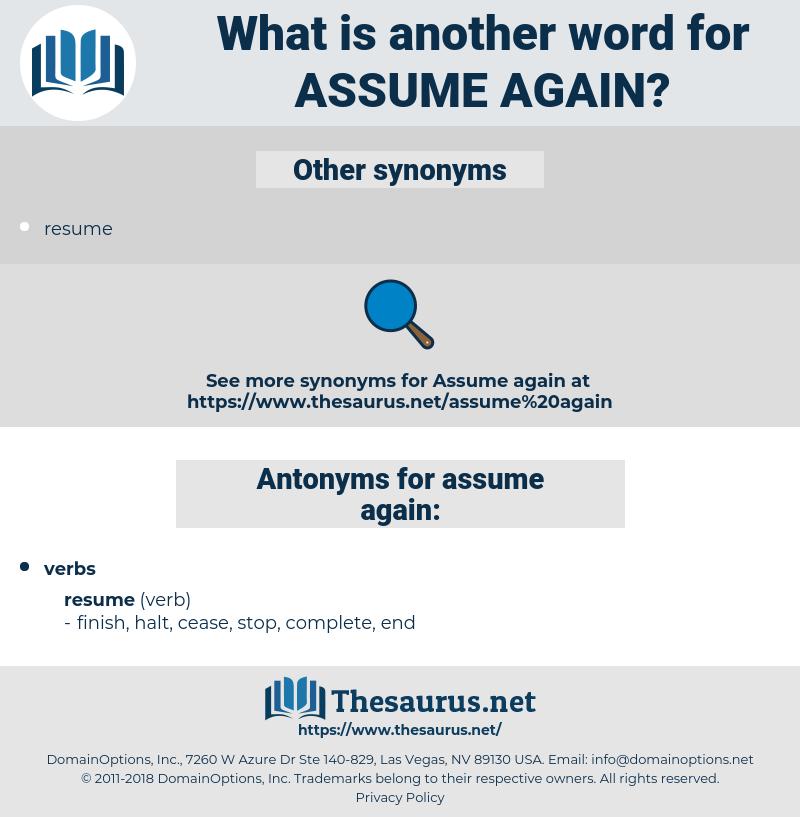 assume again, synonym assume again, another word for assume again, words like assume again, thesaurus assume again
