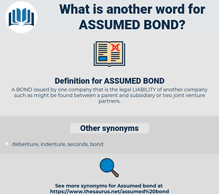 ASSUMED BOND, synonym ASSUMED BOND, another word for ASSUMED BOND, words like ASSUMED BOND, thesaurus ASSUMED BOND