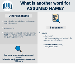 assumed name, synonym assumed name, another word for assumed name, words like assumed name, thesaurus assumed name