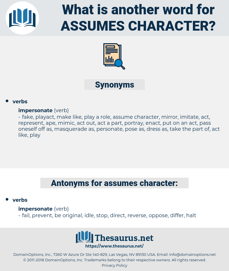 assumes character, synonym assumes character, another word for assumes character, words like assumes character, thesaurus assumes character