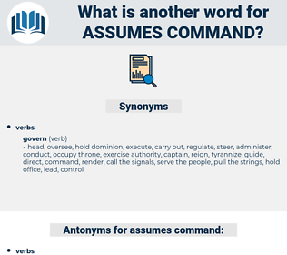 assumes command, synonym assumes command, another word for assumes command, words like assumes command, thesaurus assumes command