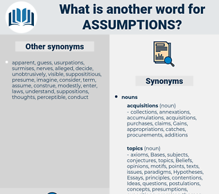 assumptions, synonym assumptions, another word for assumptions, words like assumptions, thesaurus assumptions