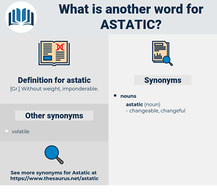 astatic, synonym astatic, another word for astatic, words like astatic, thesaurus astatic