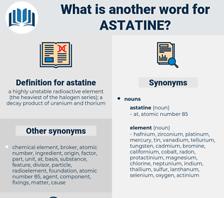 astatine, synonym astatine, another word for astatine, words like astatine, thesaurus astatine