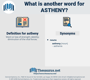 astheny, synonym astheny, another word for astheny, words like astheny, thesaurus astheny