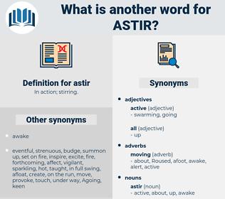 astir, synonym astir, another word for astir, words like astir, thesaurus astir