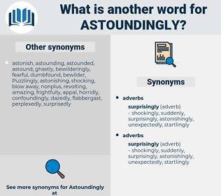 astoundingly, synonym astoundingly, another word for astoundingly, words like astoundingly, thesaurus astoundingly