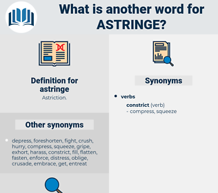 astringe, synonym astringe, another word for astringe, words like astringe, thesaurus astringe