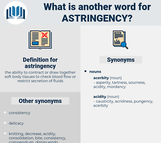 astringency, synonym astringency, another word for astringency, words like astringency, thesaurus astringency