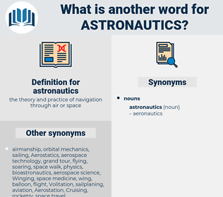astronautics, synonym astronautics, another word for astronautics, words like astronautics, thesaurus astronautics