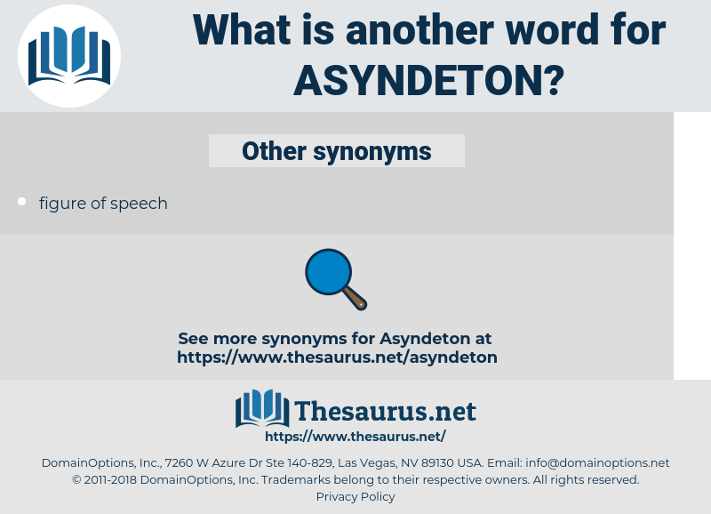 Asyndeton, synonym Asyndeton, another word for Asyndeton, words like Asyndeton, thesaurus Asyndeton