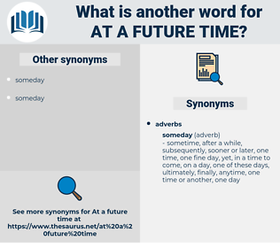 at a future time, synonym at a future time, another word for at a future time, words like at a future time, thesaurus at a future time