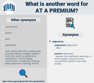at a premium, synonym at a premium, another word for at a premium, words like at a premium, thesaurus at a premium