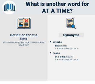 at a time, synonym at a time, another word for at a time, words like at a time, thesaurus at a time