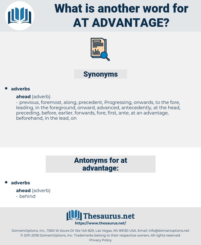 at advantage, synonym at advantage, another word for at advantage, words like at advantage, thesaurus at advantage
