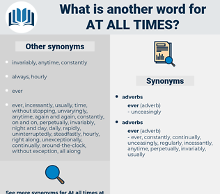 at all times, synonym at all times, another word for at all times, words like at all times, thesaurus at all times