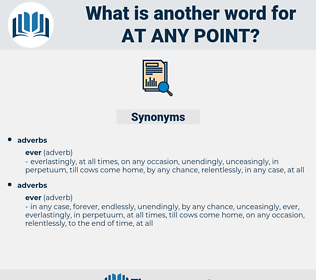 at any point, synonym at any point, another word for at any point, words like at any point, thesaurus at any point