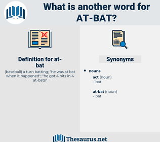 at-bat, synonym at-bat, another word for at-bat, words like at-bat, thesaurus at-bat