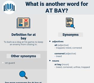 at bay, synonym at bay, another word for at bay, words like at bay, thesaurus at bay