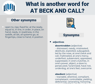 at beck and call, synonym at beck and call, another word for at beck and call, words like at beck and call, thesaurus at beck and call