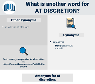 at discretion, synonym at discretion, another word for at discretion, words like at discretion, thesaurus at discretion