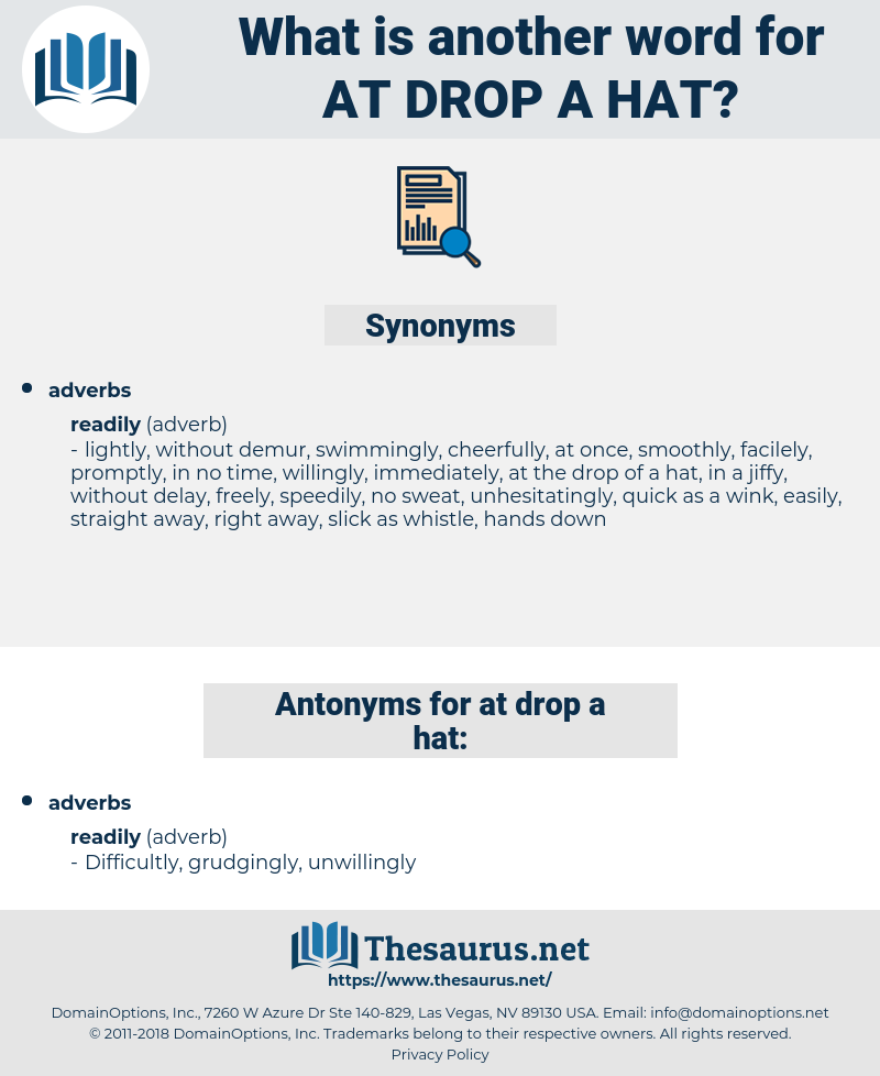at drop a hat, synonym at drop a hat, another word for at drop a hat, words like at drop a hat, thesaurus at drop a hat