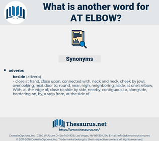 at elbow, synonym at elbow, another word for at elbow, words like at elbow, thesaurus at elbow