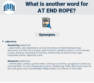 at end rope, synonym at end rope, another word for at end rope, words like at end rope, thesaurus at end rope