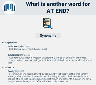 at end, synonym at end, another word for at end, words like at end, thesaurus at end