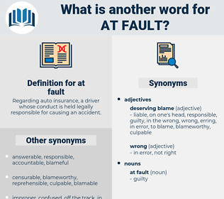 at fault, synonym at fault, another word for at fault, words like at fault, thesaurus at fault
