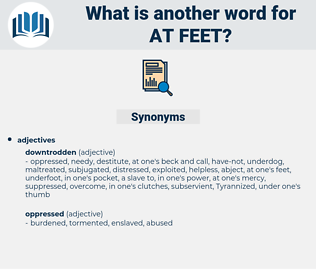 at feet, synonym at feet, another word for at feet, words like at feet, thesaurus at feet