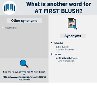 at first blush, synonym at first blush, another word for at first blush, words like at first blush, thesaurus at first blush