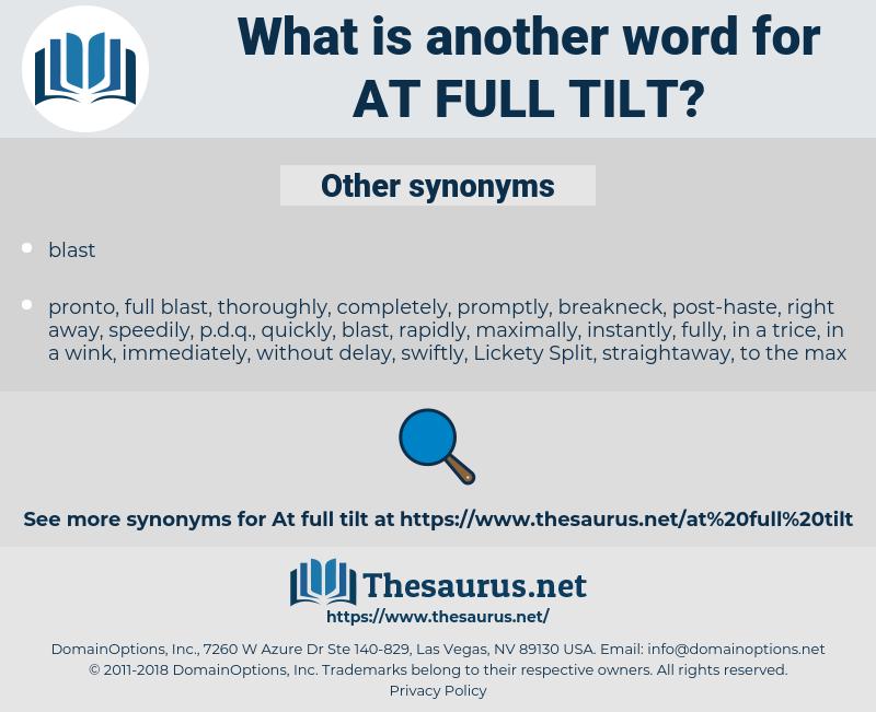at full tilt, synonym at full tilt, another word for at full tilt, words like at full tilt, thesaurus at full tilt