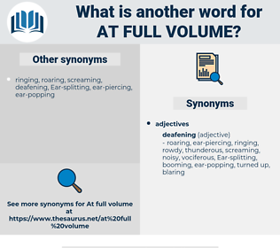 at full volume, synonym at full volume, another word for at full volume, words like at full volume, thesaurus at full volume