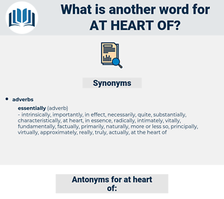 at heart of, synonym at heart of, another word for at heart of, words like at heart of, thesaurus at heart of