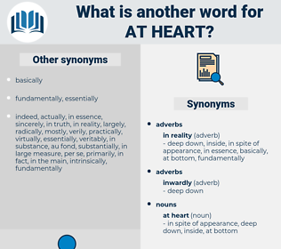 at heart, synonym at heart, another word for at heart, words like at heart, thesaurus at heart