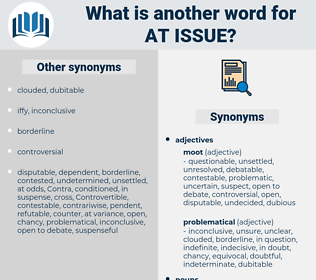 at issue, synonym at issue, another word for at issue, words like at issue, thesaurus at issue