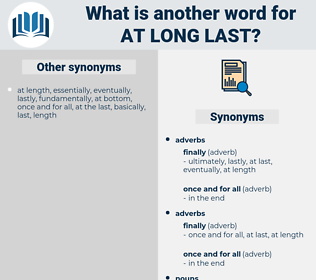at long last, synonym at long last, another word for at long last, words like at long last, thesaurus at long last
