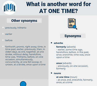 at one time, synonym at one time, another word for at one time, words like at one time, thesaurus at one time