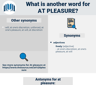 at pleasure, synonym at pleasure, another word for at pleasure, words like at pleasure, thesaurus at pleasure