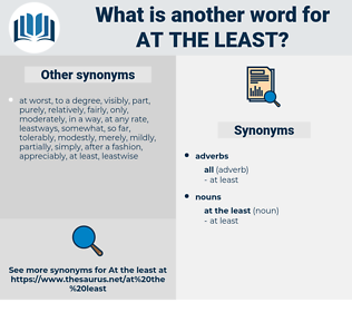 at the least, synonym at the least, another word for at the least, words like at the least, thesaurus at the least