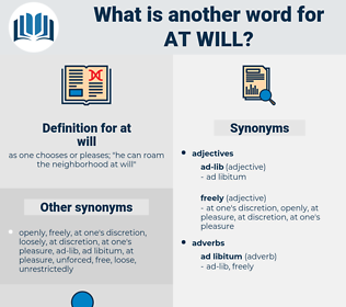 at will, synonym at will, another word for at will, words like at will, thesaurus at will