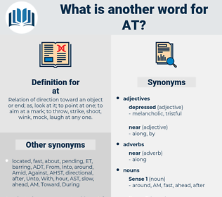 at, synonym at, another word for at, words like at, thesaurus at