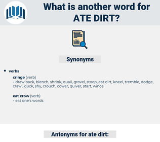ate dirt, synonym ate dirt, another word for ate dirt, words like ate dirt, thesaurus ate dirt